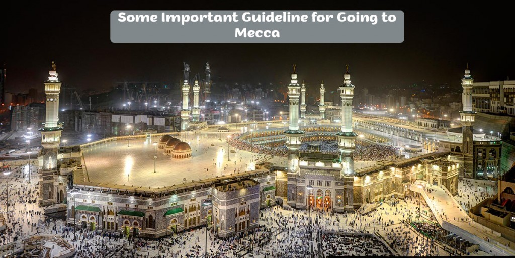 Some Important Guideline for Going to Mecca