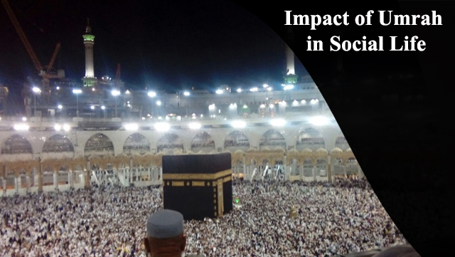 Impact of Umrah in Social Life