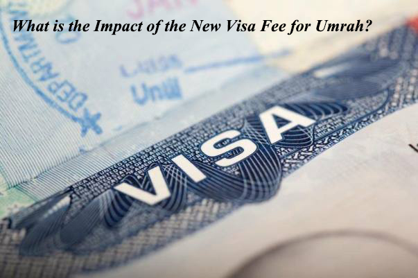 What is the Impact of the New Visa Fee for Umrah