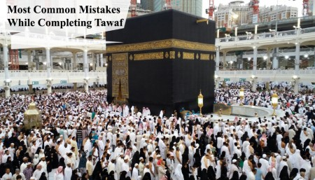 Most Common Mistakes While Completing Tawaf