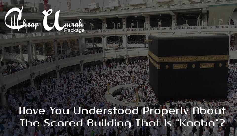 Have-You-Understood-Properly-About-The-Scared-Building-That-Is-Kaaba