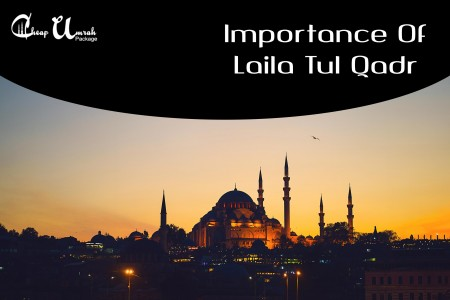 Importance Of Laila Tul Qadr