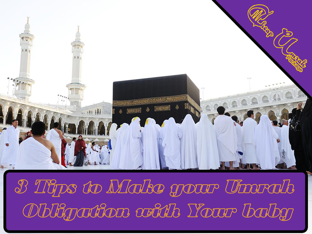 3-Tips-to-Make-your-Umrah-Obligation-with-Your-baby