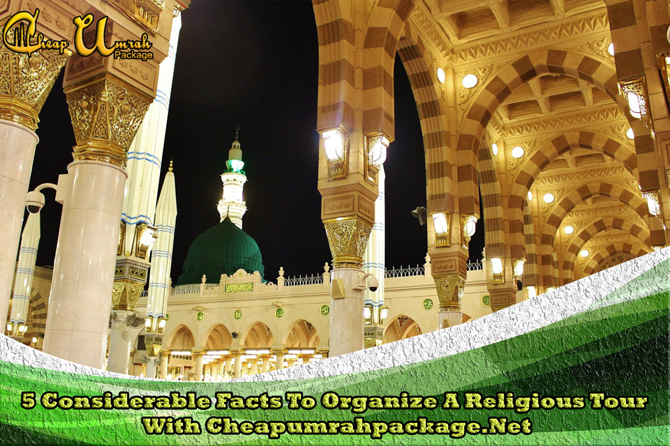 5-Considerable-Facts-To-Organize-A-Religious-Tour-With-Cheapumrahpackage.Net